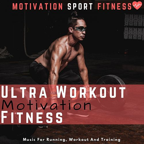 Ultra Workout Motivation Fitness (Music for Running, Workout and Training) de Motivation Sport Fitness