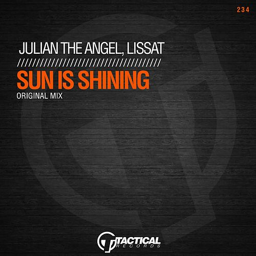Sun Is Shining by Julian The Angel