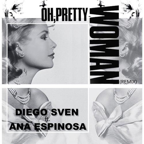 Oh, Pretty Woman (Remix) von Diego Sven