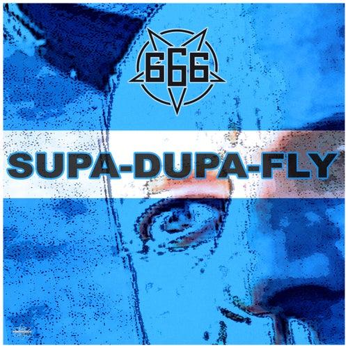Supa-Dupa-Fly (Slasherz Remix) by 666