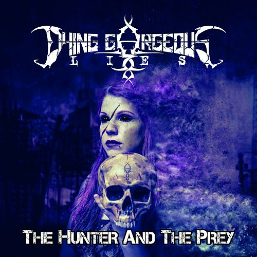 The Hunter And The Prey by Dying Gorgeous Lies