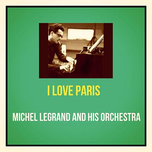 I Love Paris de Michel Legrand