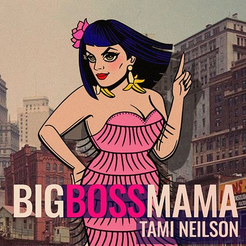 Big Boss Mama von Tami Neilson