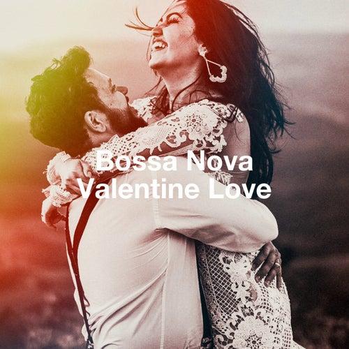 Bossa Nova Valentine Love von Various Artists