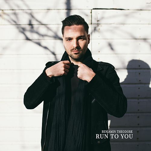 Run to You by Benjamin Theodore