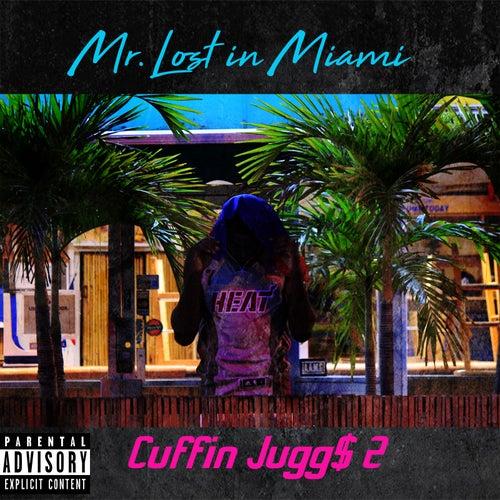 Cuffin Jugg$ 2 de Mr. Lostinmiami