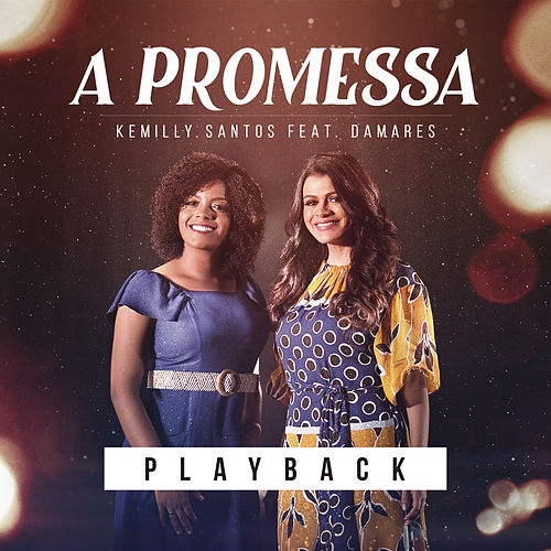A Promessa (Playback) by Kemilly Santos