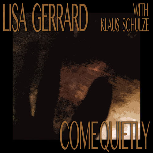 Come Quietly (10th Anniversary Re-Release) by Lisa Gerrard