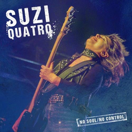 No Soul/no Control von Suzi Quatro