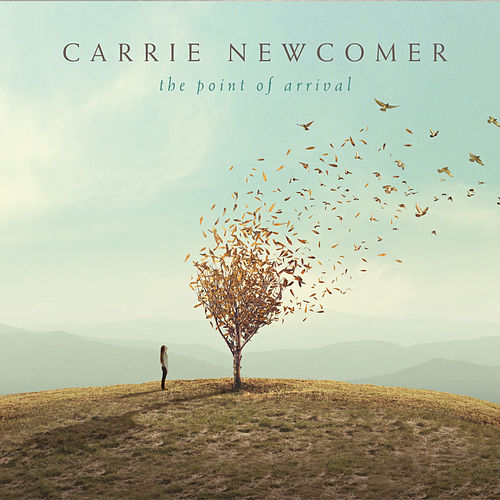 The Point of Arrival by Carrie Newcomer