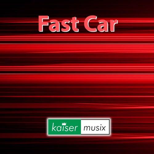 Fast Car von Kaiser Musix
