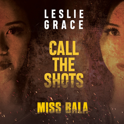 Call the Shots (From the Motion Picture 'Miss Bala') de Leslie Grace