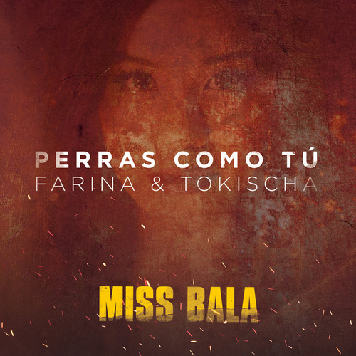 Perras Como T?? (From the Motion Picture 'Miss Bala') de Farina