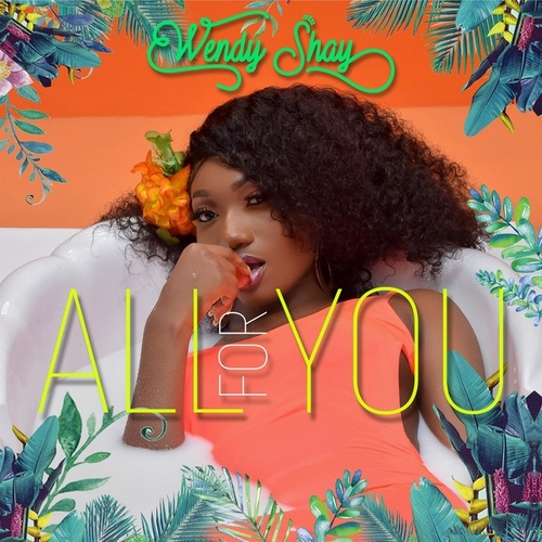All For You von Wendy Shay