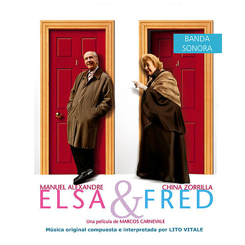 Elsa & Fred (Original Motion Picture Soundtrack) by Lito Vitale