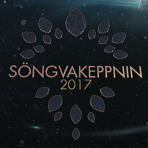 Söngvakeppnin 2017 by Various Artists
