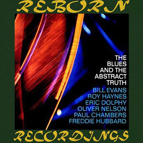 The Blues And The Abstract Truth (HD Remastered) von Oliver Nelson