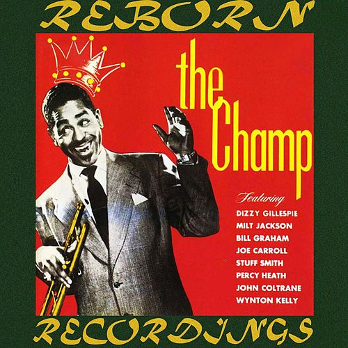 The Champ (HD Remastered) by Dizzy Gillespie