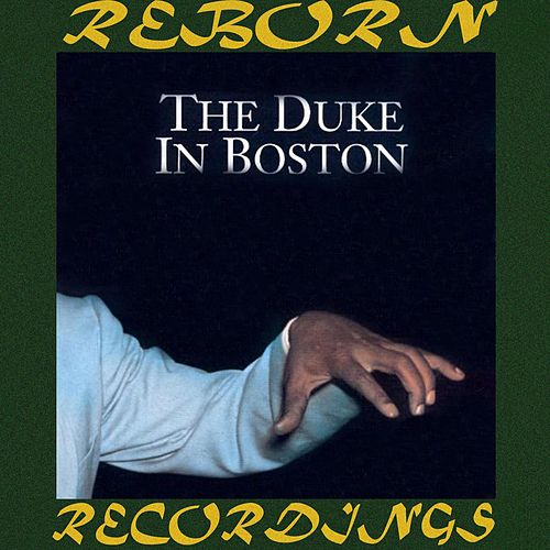The Duke In Boston 1939-1940 (HD Remastered) by Duke Ellington