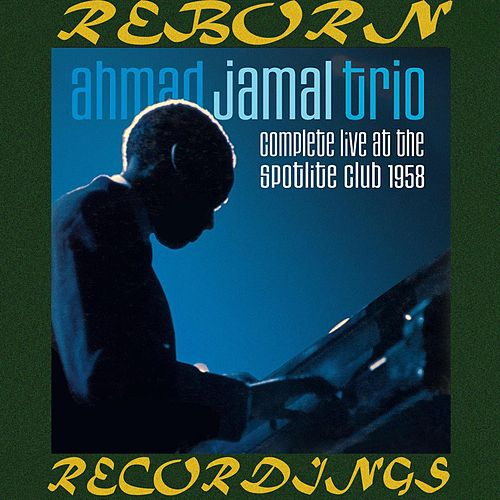 Complete Live at the Spotlite Club 1958 (HD Remastered) by Ahmad Jamal