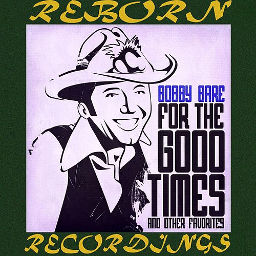 For the Good Times (HD Remastered) von Bobby Bare