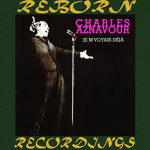 Je M'Voyais Deja (HD Remastered) by Charles Aznavour