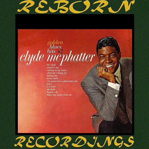 Golden Blues Hits (HD Remastered) by Clyde McPhatter