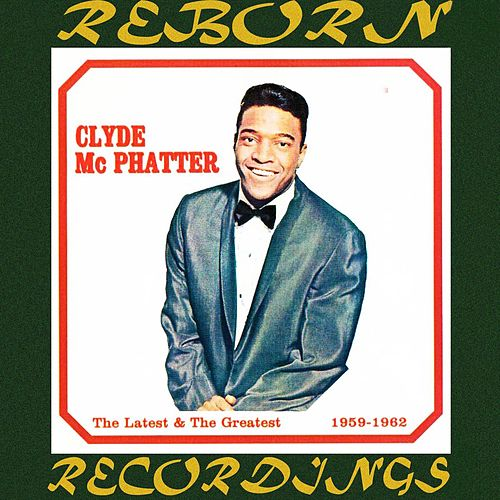 The Latest And the Greatest 1959-1962 (HD Remastered) de Clyde McPhatter