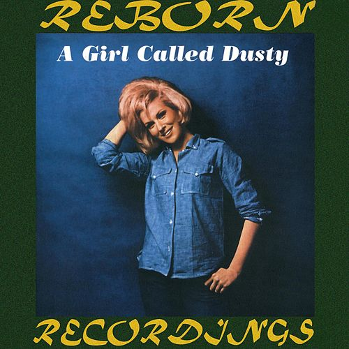 A Girl Called Dusty (HD Remastered) by Dusty Springfield