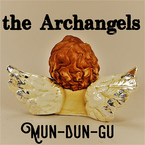 Mun-Dun-Gu de The Arch Angels