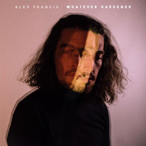 Whatever Happened von Alex Francis