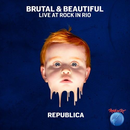 Brutal & Beautiful Live at Rock in Rio by Republica