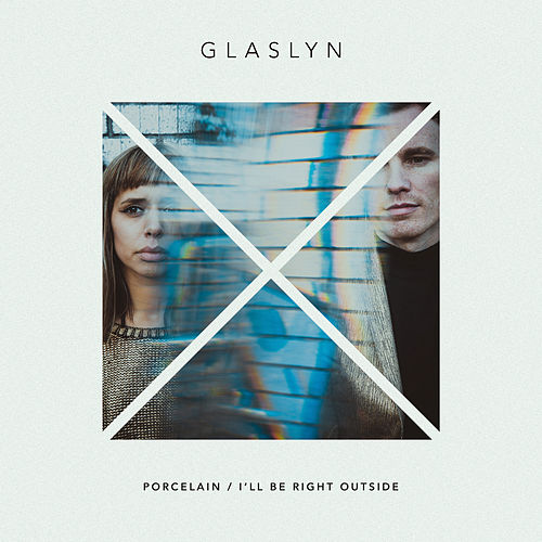 Porcelain / I'll Be Right Outside by Glaslyn