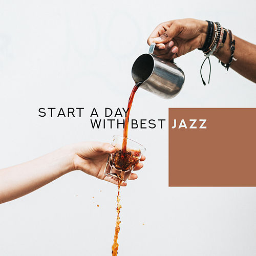 Start a Day with Best Jazz – Smooth Soft Jazz for a Better Day, Morning Relax with Coffee and Music by Acoustic Hits