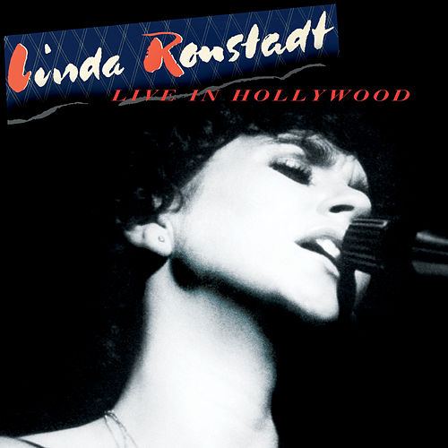 Live In Hollywood by Linda Ronstadt