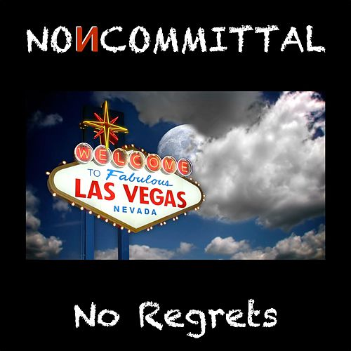 No Regrets by Noncommittal
