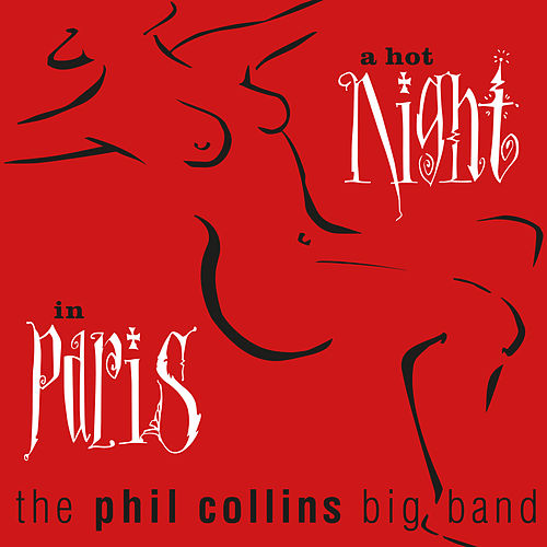 A Hot Night In Paris (Live) (Remastered) von Phil Collins