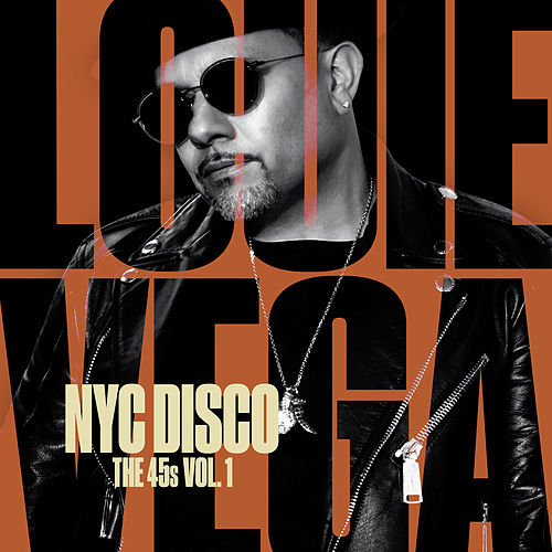 NYC Disco: The 45s Vol. 1 by Little Louie Vega