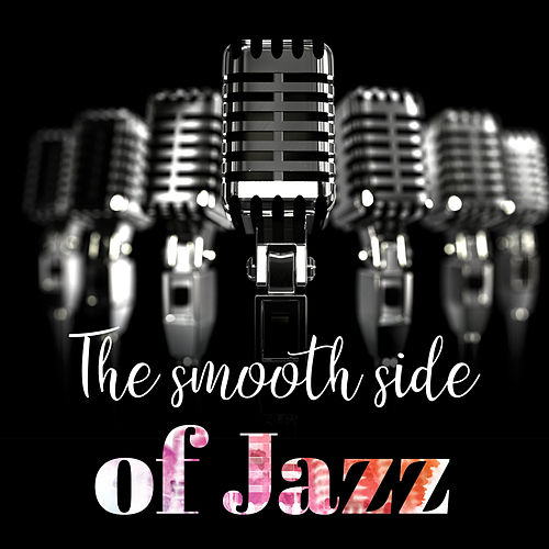The Smooth Side of Jazz Vol. 1 von Various Artists