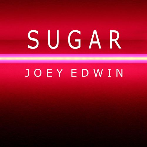 Sugar (Instrumental Version) by Joey Edwin