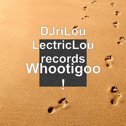 Whootigoo ! by DJriLou