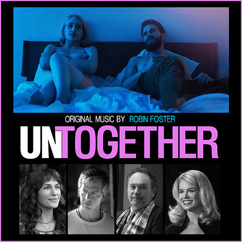 Untogether (Original Motion Picture Soundtrack) by Robin Foster