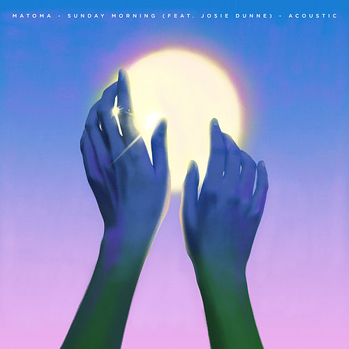 Sunday Morning (feat. Josie Dunne) (Acoustic) von Matoma