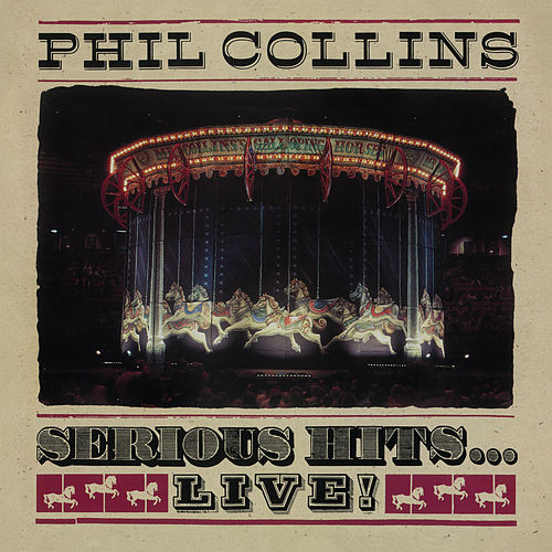 Serious Hits...Live! (Remastered) by Phil Collins