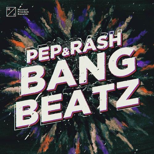Bang Beatz von Pep & Rash