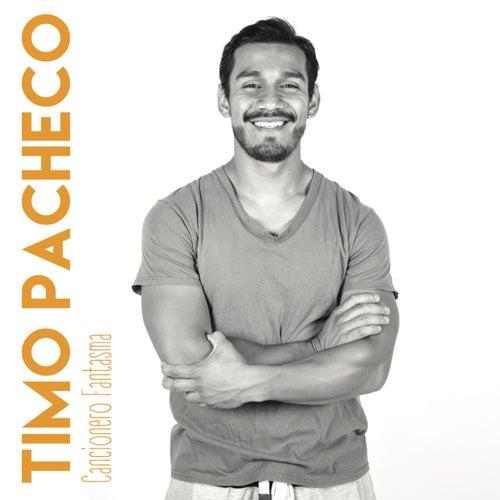 Cancionero Fantasma de Timo Pacheco