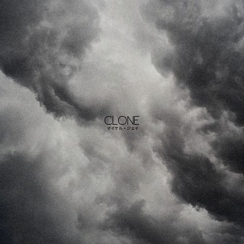 Clone by Michael Jay