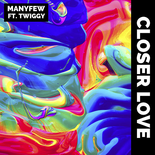 Closer Love by ManyFew