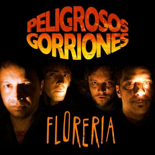 Florer??a by Peligrosos Gorriones