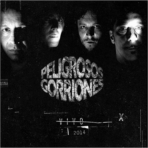 Vivo 2014 by Peligrosos Gorriones
